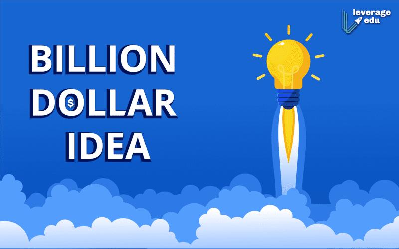 billion dollar idea