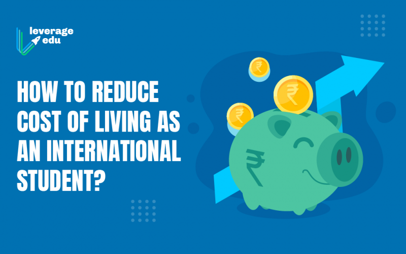 How To Reduce Cost of Living As An International Student-