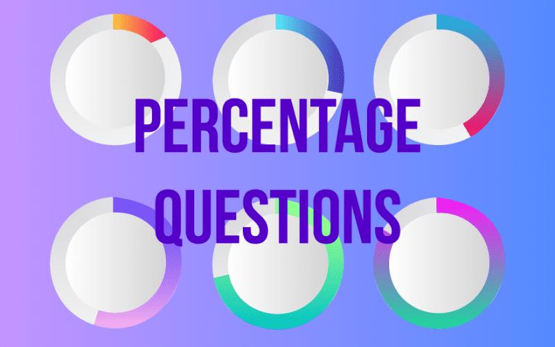 Percentage Questions