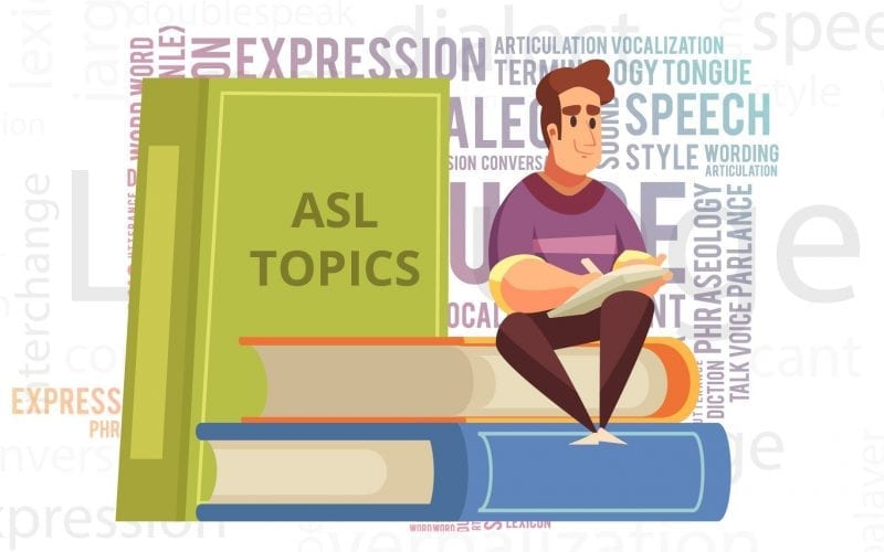 ASL Topics