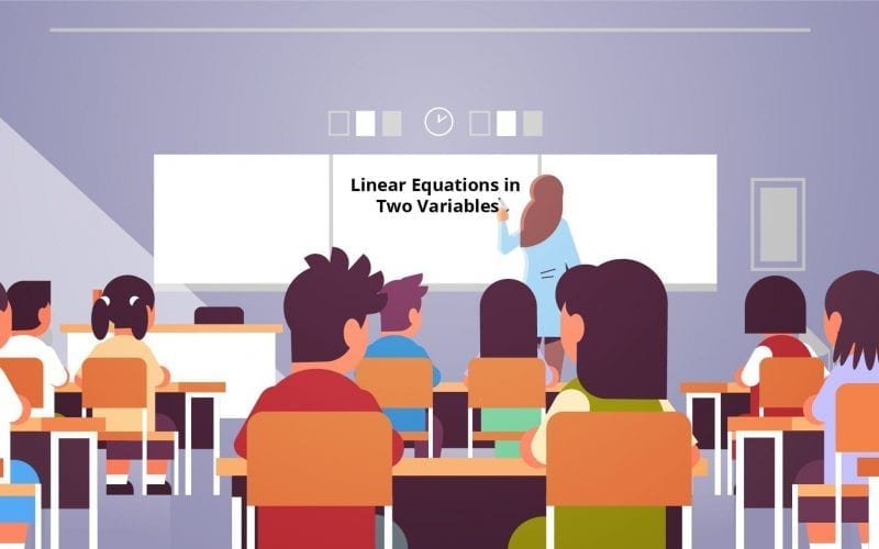 Linear Equations in Two Variables Class 10