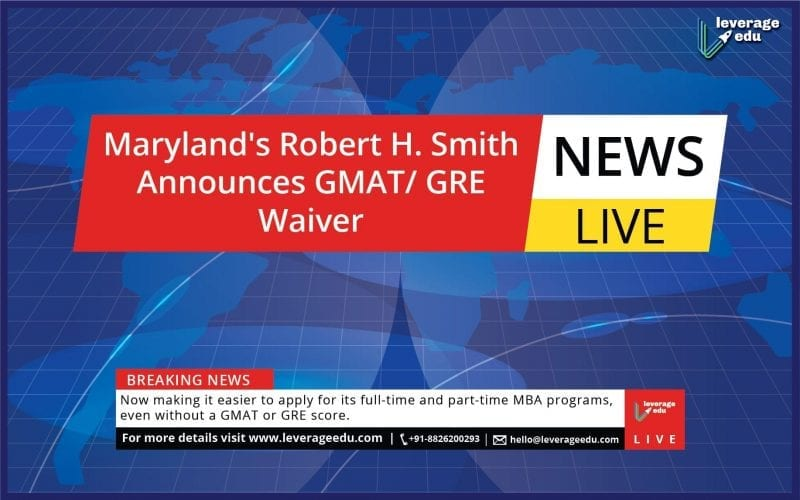 Maryland's Robert H. Smith Announces GMAT/ GRE Waiver for 2021-2022