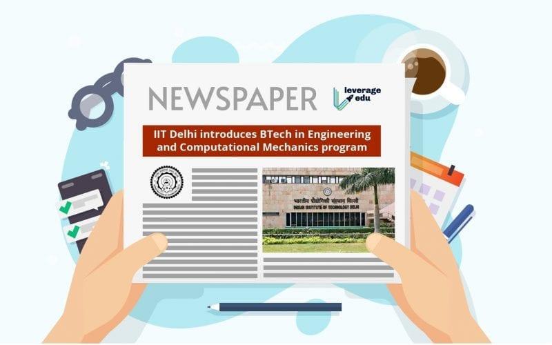 IIT Delhi introduces BTech in Engineering and Computational Mechanics