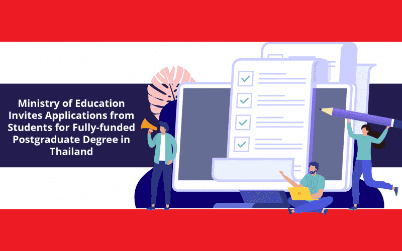 Ministry of Education Invites Applications from Students for Fully-funded Postgraduate Degree in Thailand