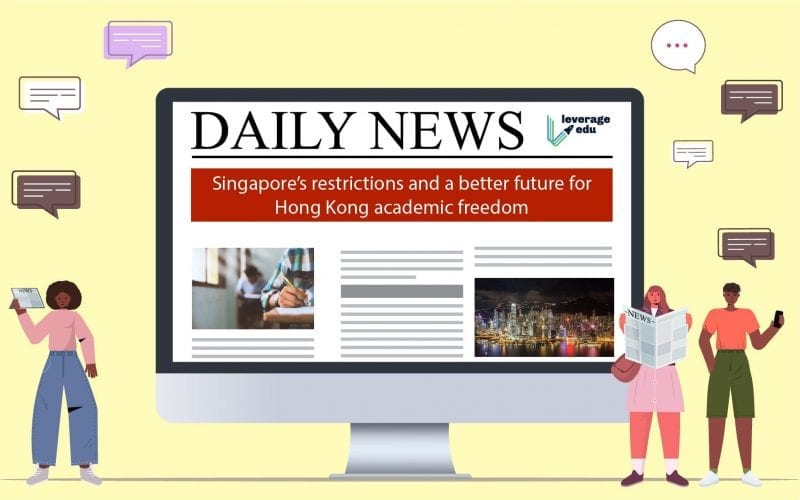 Singapore's restrictions and Hong Kong academic freedom
