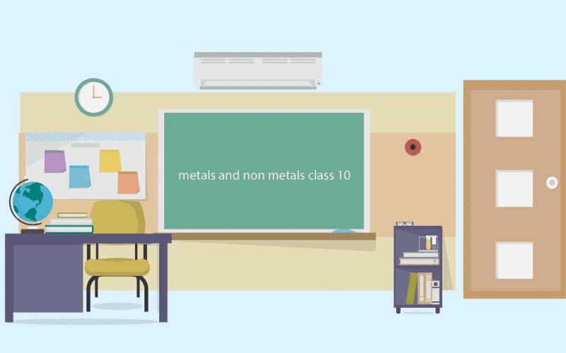 Metals and Non-Metals Class 10