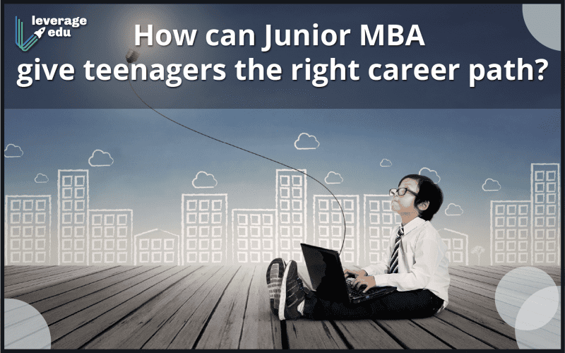 How can JuniorMBA give teenagers the right career path