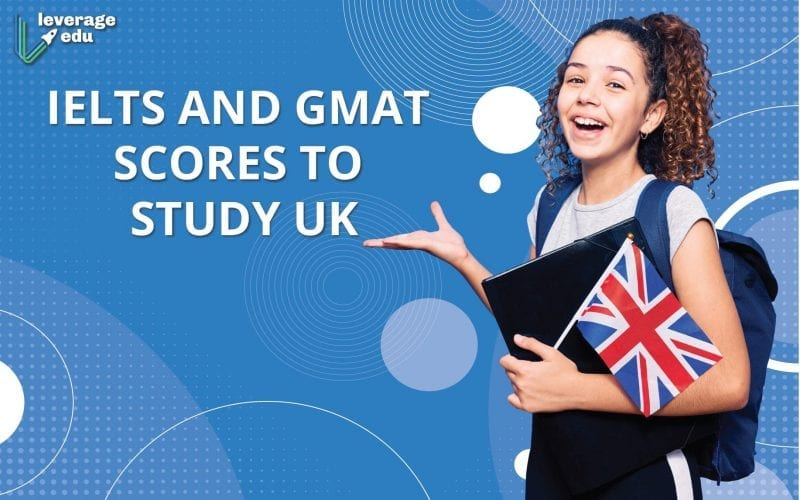 IELTS and GMAT scores to study in UK