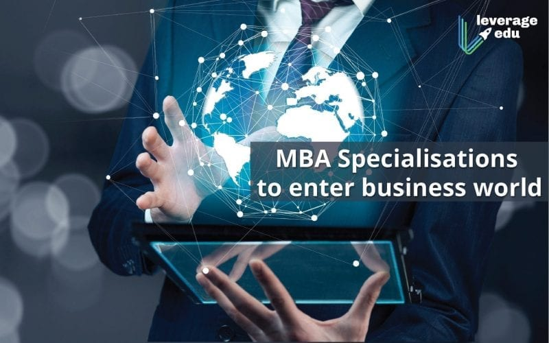 MBA Specialisations to Enter Business World