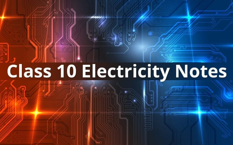 Class 10 Electricity Notes