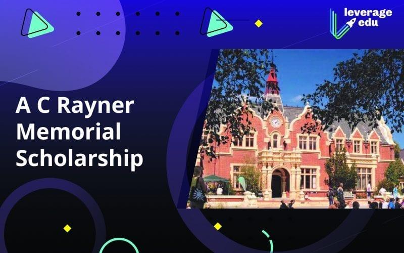 A C Rayner Memorial Scholarship