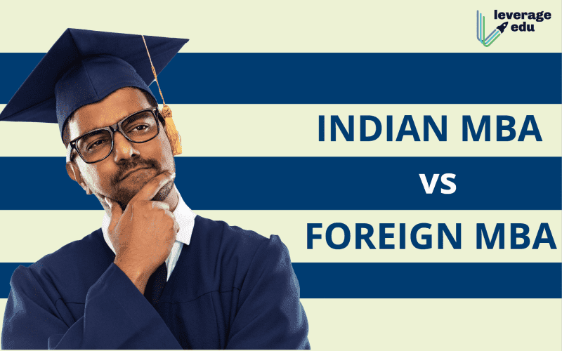 Indian MBA Vs Foreign MBA
