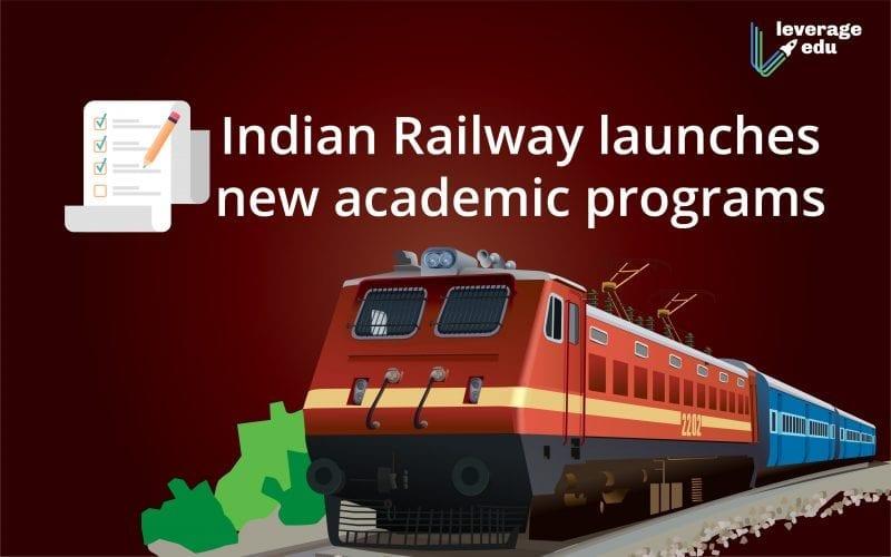 Indian Railway launches new academic programs