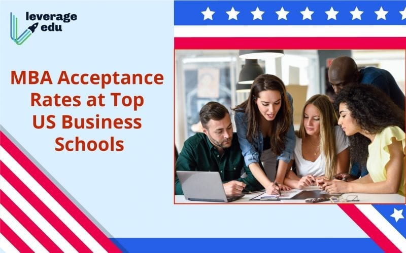MBA Acceptance Rates at Top US Business Schools