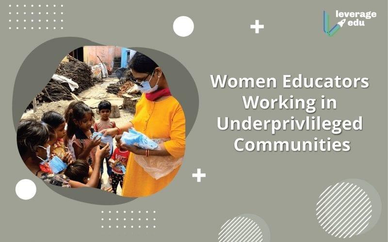 Women Educators Working in Underprivileged Communities