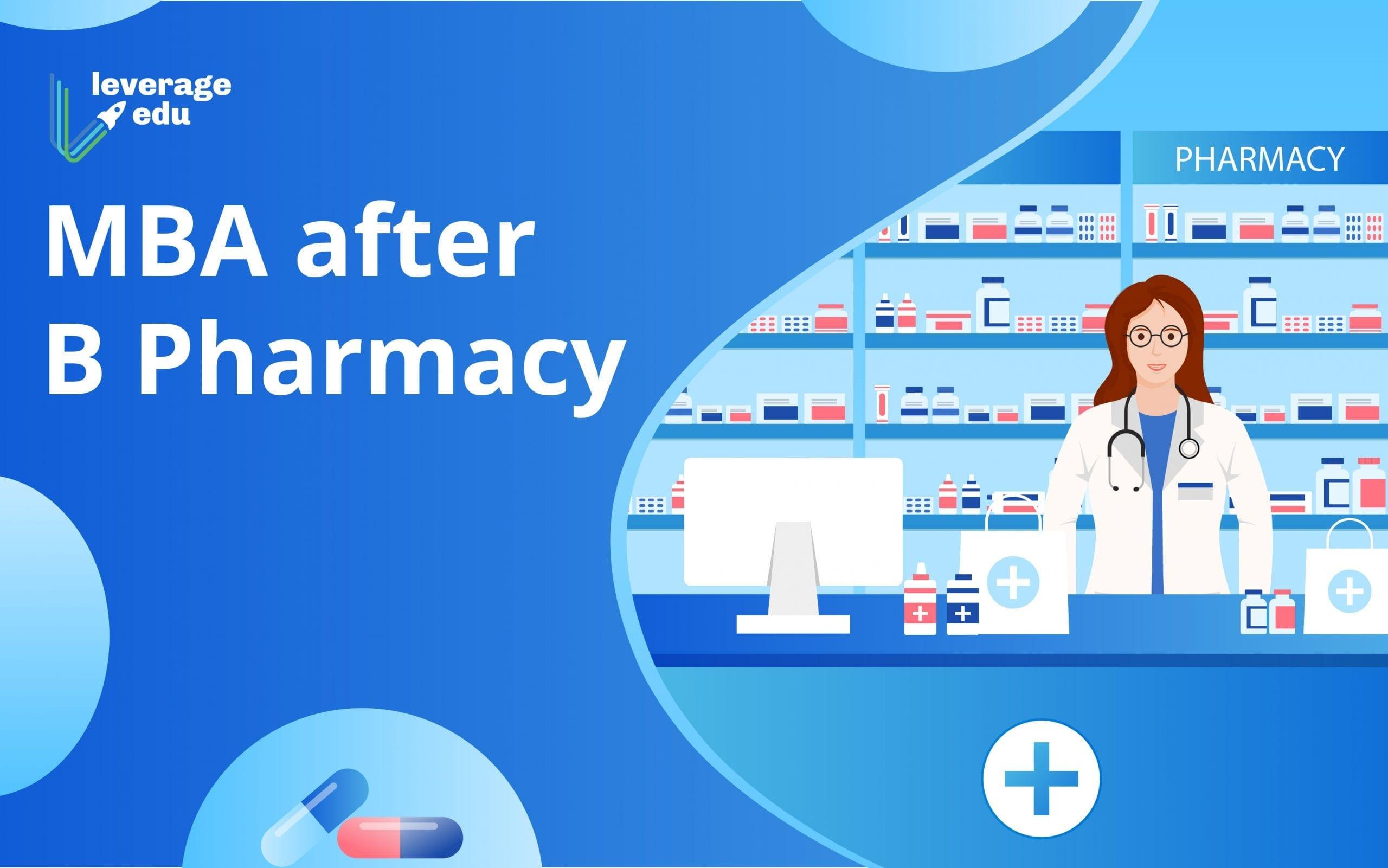 MBA after B Pharmacy: Benefits, Universities & Salary - Leverage Edu