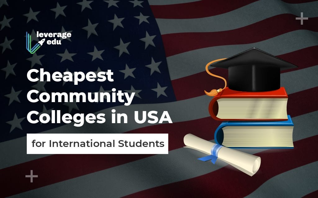 Cheapest Community Colleges in USA for International Students - Leverage Edu