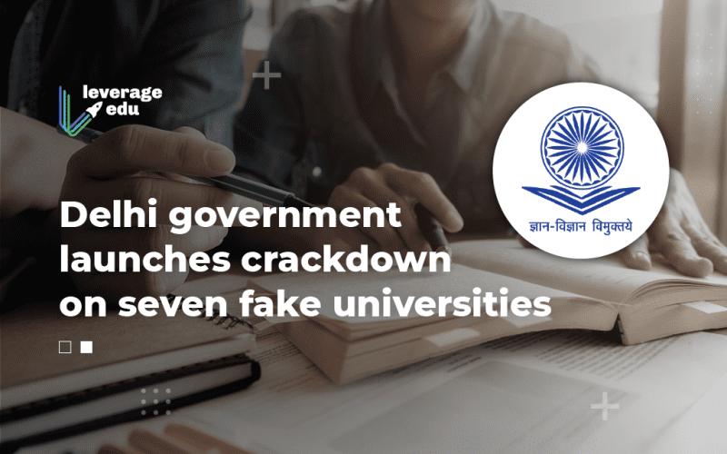 Delhi Govt Launches Crackdown on Fake Universities