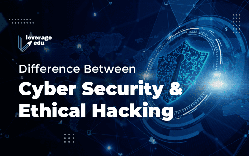 Difference Between Cyber Security and Ethical Hacking