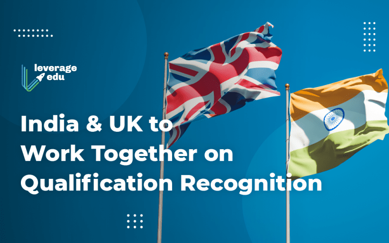 India and UK to Work on Qualification Recognition