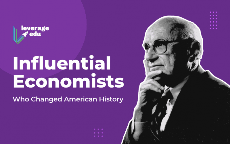 Economists Who Changed American History