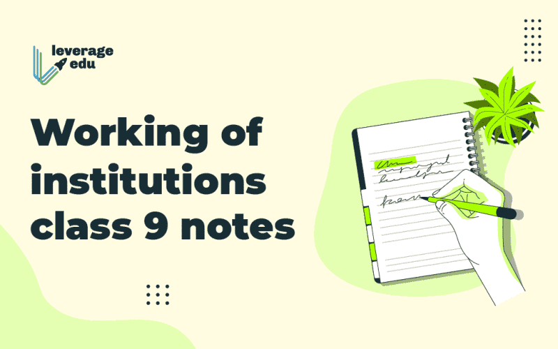 Working of Institutions Class 9 Notes