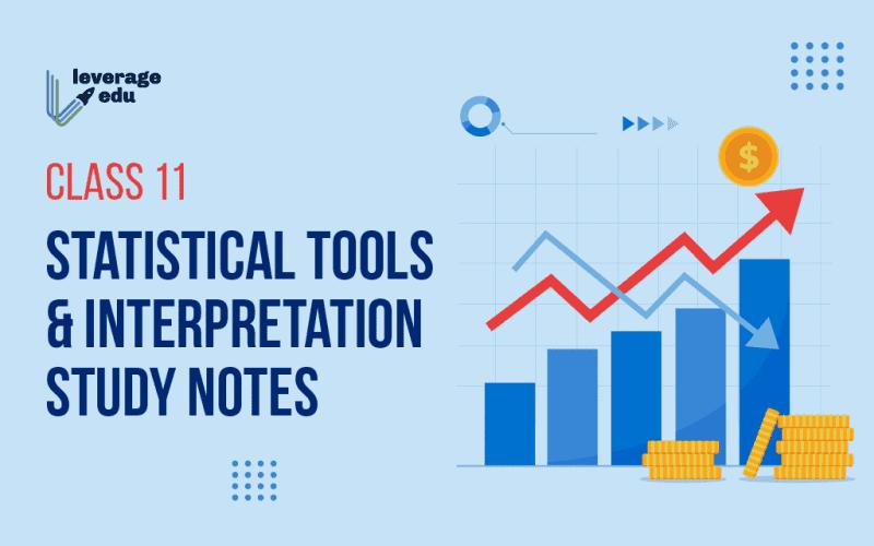 Class 11 Statistical Tools and Interpretation Study Notes