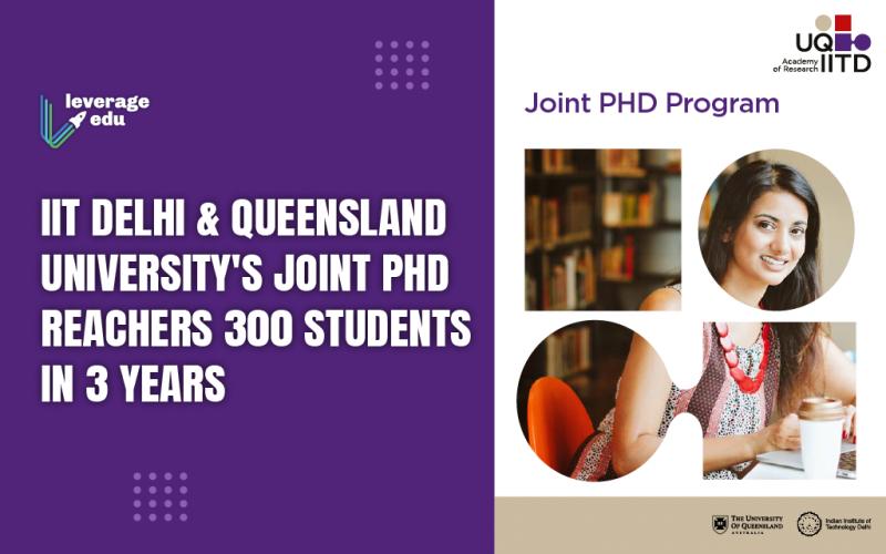 IIT Delhi and Queensland University's joint PhD Reachers 300 students in 3 years
