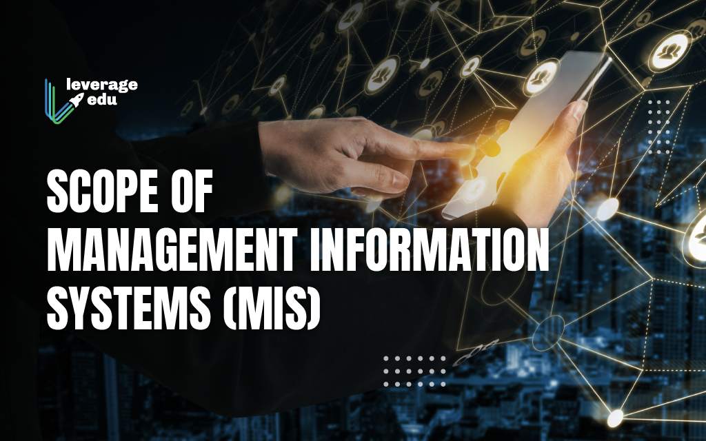 Scope of Management Information Systems (MIS)