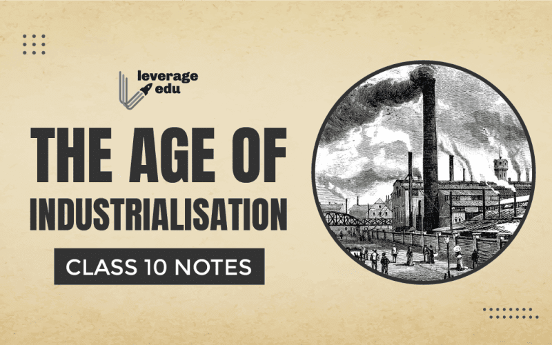 The Age of Industrialisation Class 10 Notes