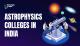Astrophysics Colleges in India