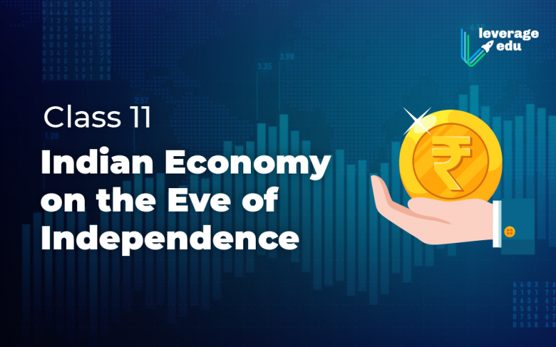 Class 11 Indian Economy on the Eve of Independence