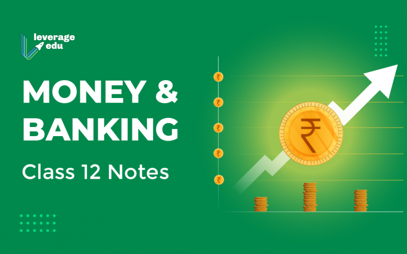 Money and Banking Class 12 Notes
