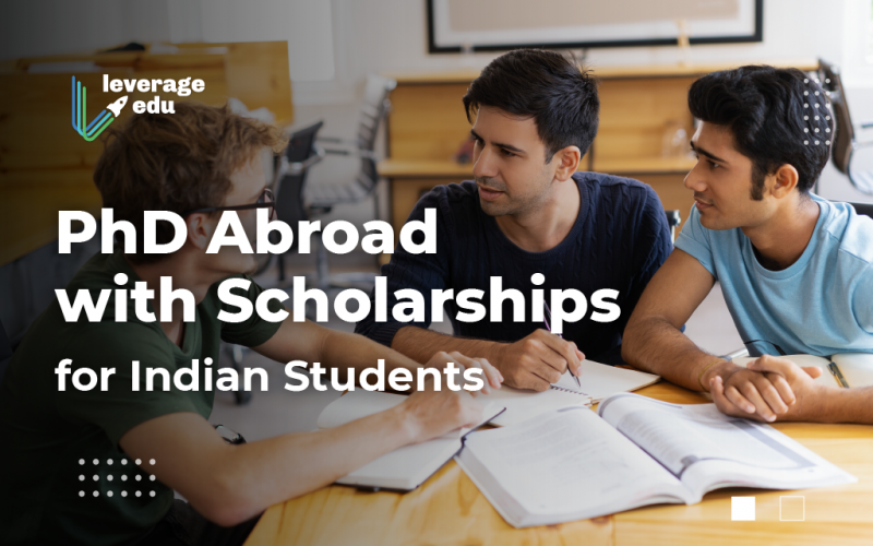 PhD Abroad with Scholarships for Indian Students