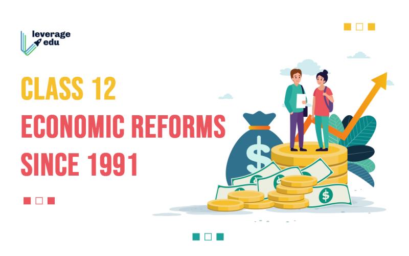 Class 12 Economic Reforms Since 1991