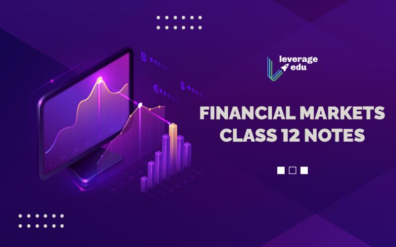Financial Markets Class 12