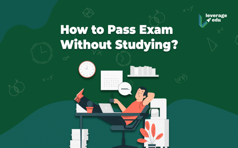 How to pass exams without studying