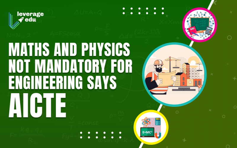 Maths and Physics not Mandatory for Engineering Says AICTE
