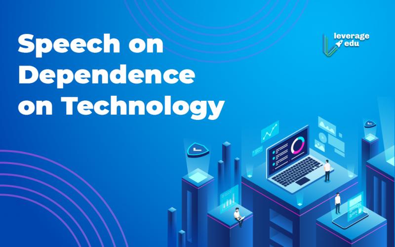 Speech on Dependence on Technology