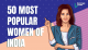Most Popular Women of India