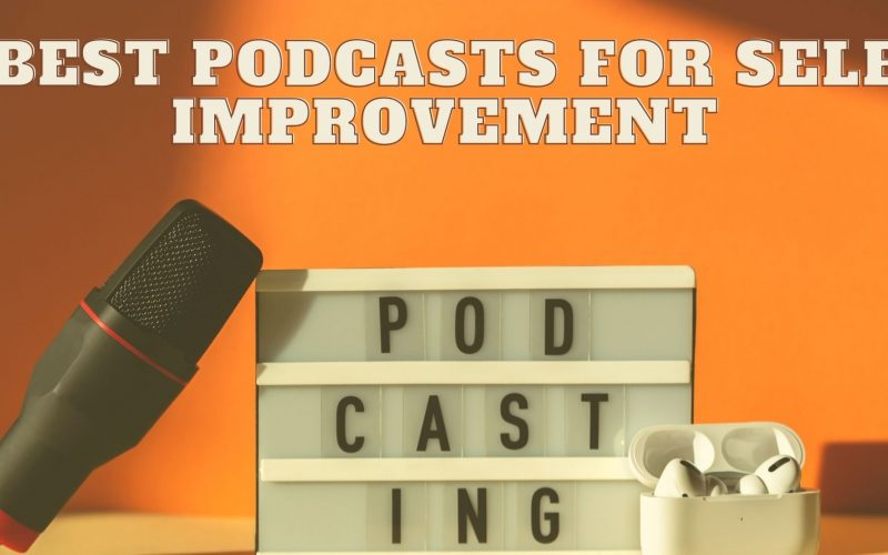 Podcasts for Self Improvement