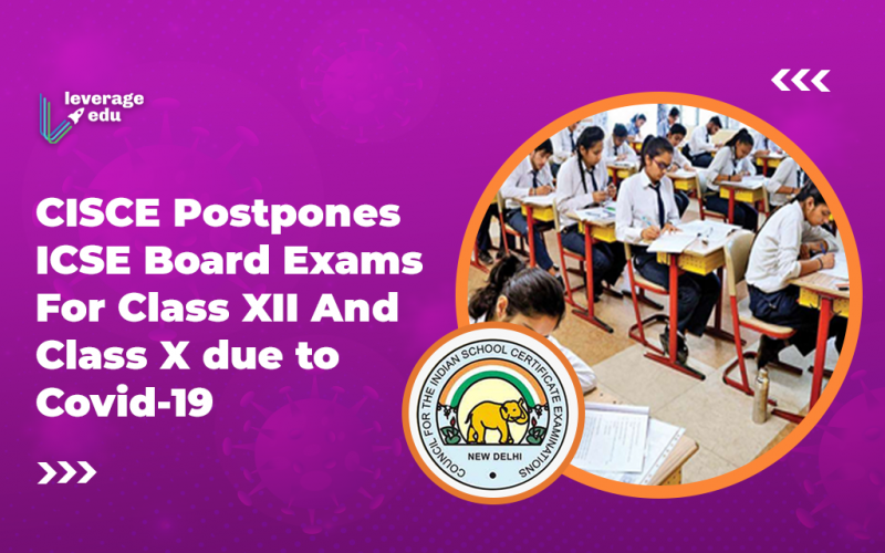CISCE Postpones ICSE Board Exams For Class XII And Class X Due to Covid-19