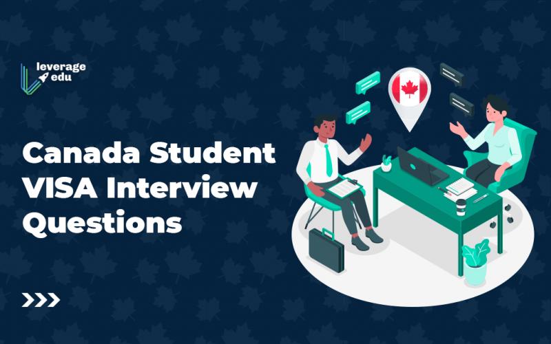 Canada Student Visa Interview Questions