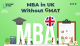 MBA in UK Without GMAT