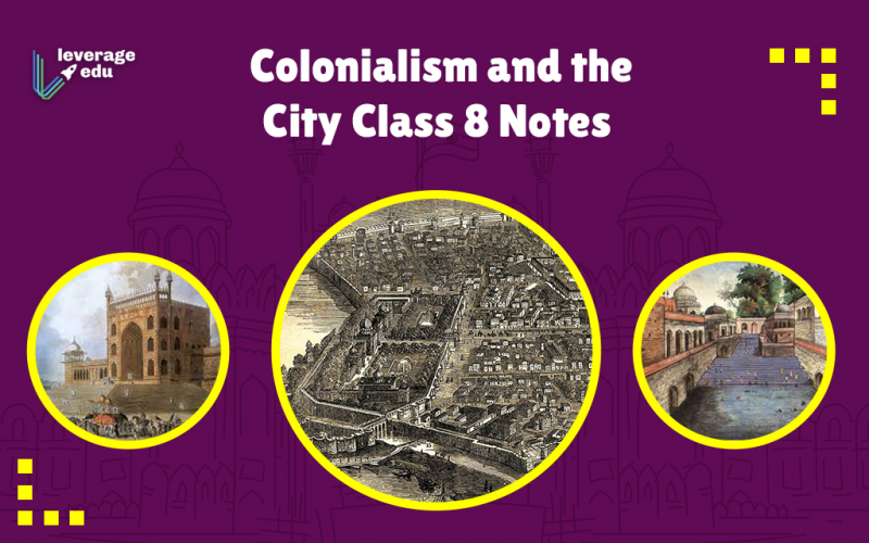 Colonialism and the City Class 8 Notes