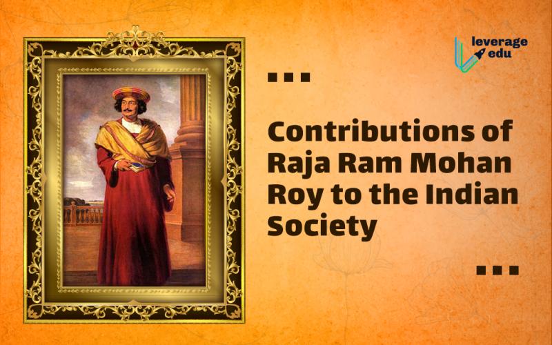 Raja Ram Mohan Roy Contribution