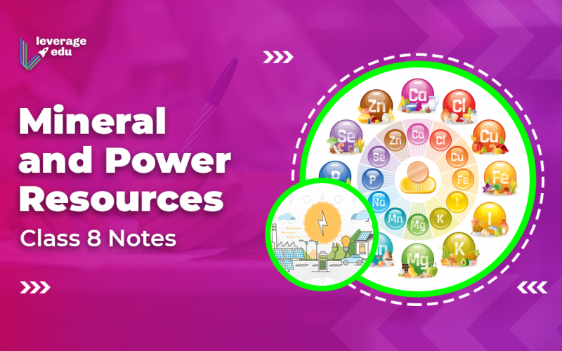 Mineral and Power Resources Class 8 Notes
