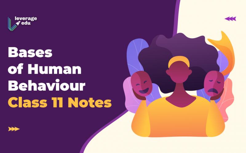 Bases of Human Behaviour Class 11 Notes
