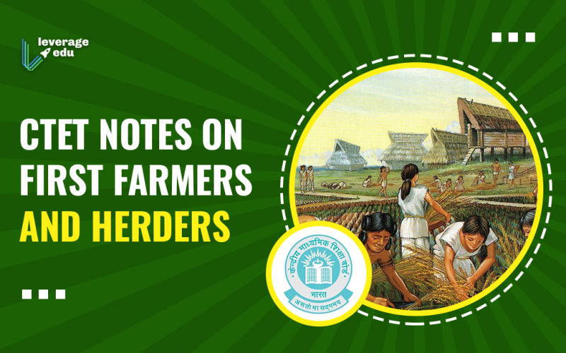 CTET Notes on First Farmers and Herders