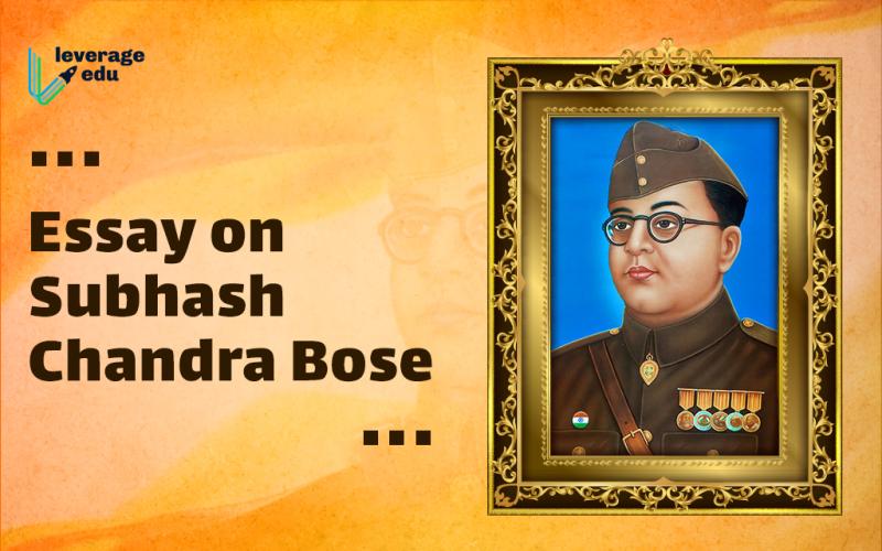 Essay on Shubhash Chandra Bose